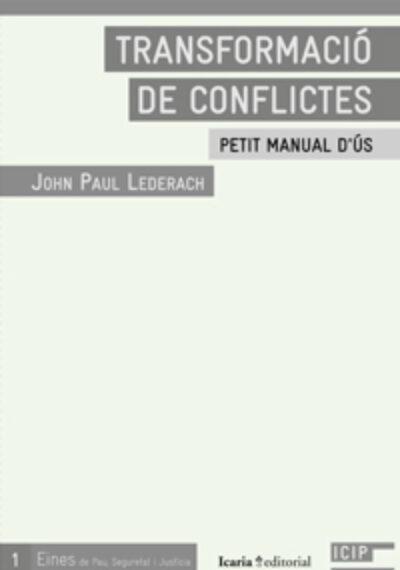 Transformació de Conflictes. John Paul Lederach.