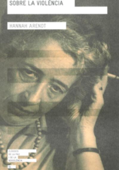 Sobre la violència. Hannah Arendt