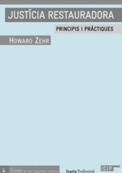 Justícia restauradora: principis i pràctiques. Howard Zehr.