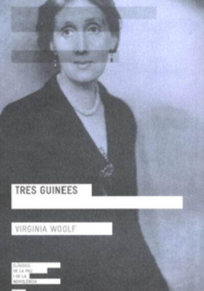 Tres Guinees. Virginia Woolf